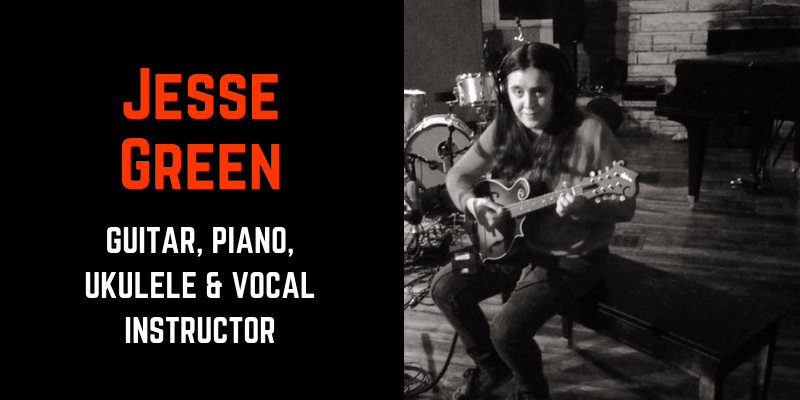 jesse green- guitar, piano, ukulele, vocal instructor