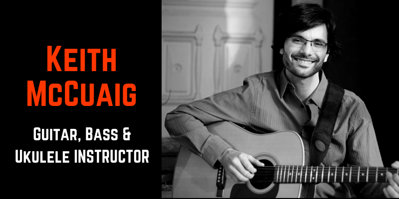 keith mccuaig- guitar, bass, and ukulele instructor