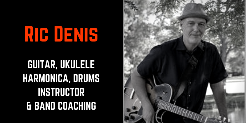 ric denis- quitar, ukulele, harmonica, drums, instructor, and band coach