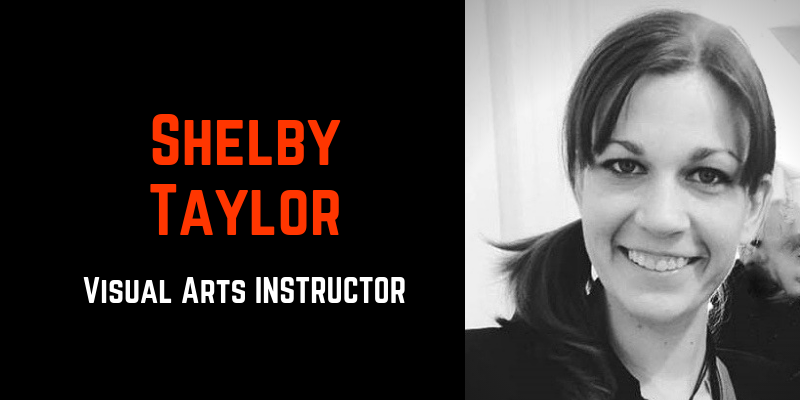 shelby taylor- visual arts instructor