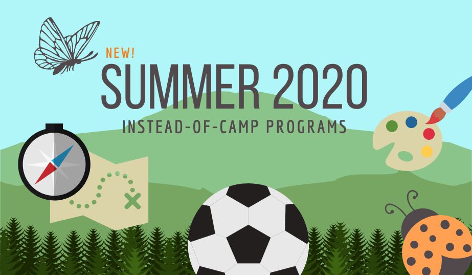 summer 2020 instead of camps