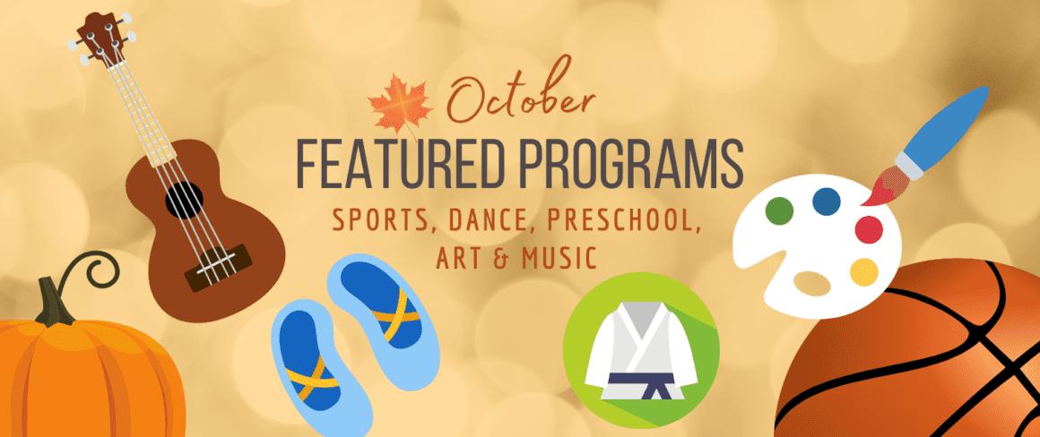 october featured programs: sports, dance, preschool, art & music
